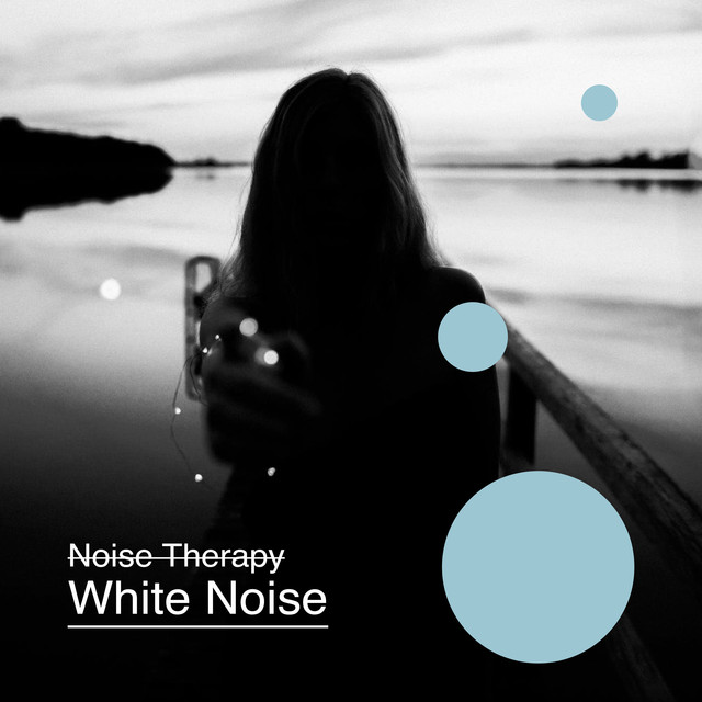 2018 Noise Therapy - White Noise