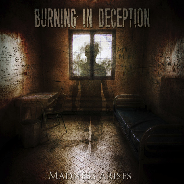 Burning In Deception - Madness Arises