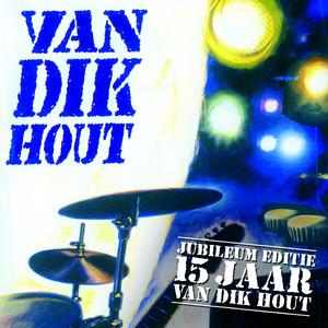 Van Dik Hout - 15 Jaar album