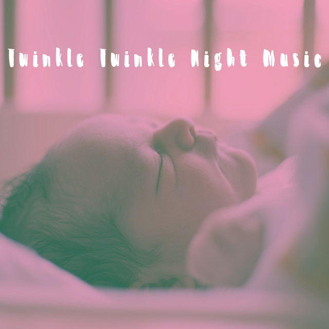 Twinkle Twinkle Night Music