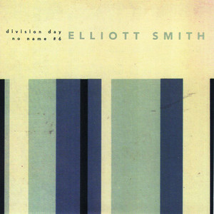Division Day - Elliott Smith