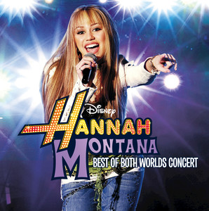 Hannah Montana/Miley Cyrus: Best of Both Worlds Concert album