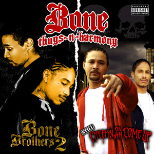 Still Creepin on ah Come Up & Bone Brothers 2 (Deluxe Edition) album