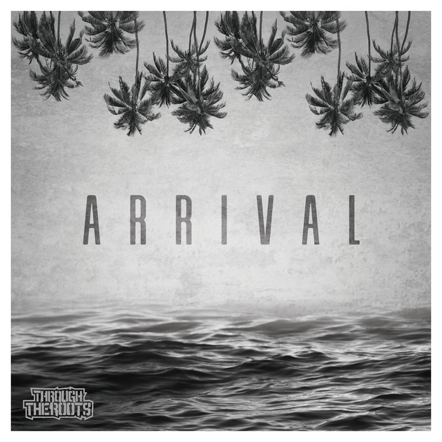 Album cover for Arrival by Through The Roots