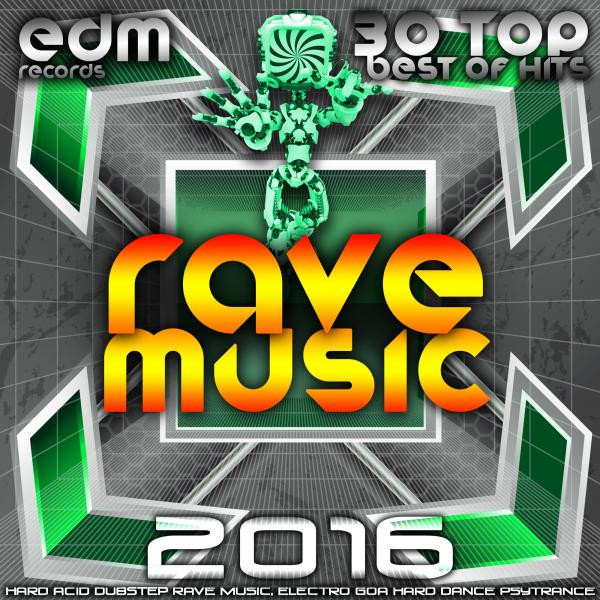 Rave Music 2016 - 30 Top Best Of Hits Hard Acid Dubstep Rave