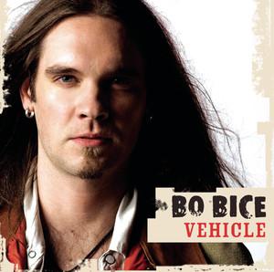 Bo Bice - Vehicle Lyrics | MetroLyrics