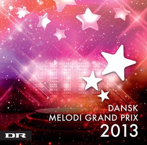 Dansk Melodi Grand Prix 2013