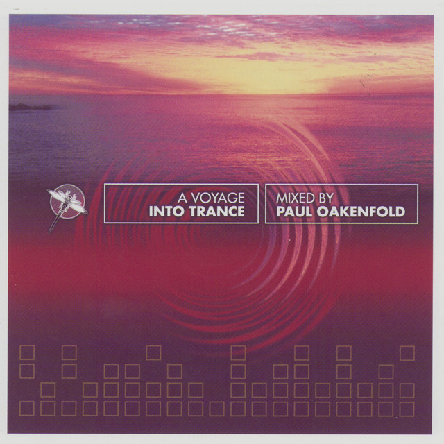 Various Artists A Voyage Into Trance Mixed By Paul Oakenfold album cover