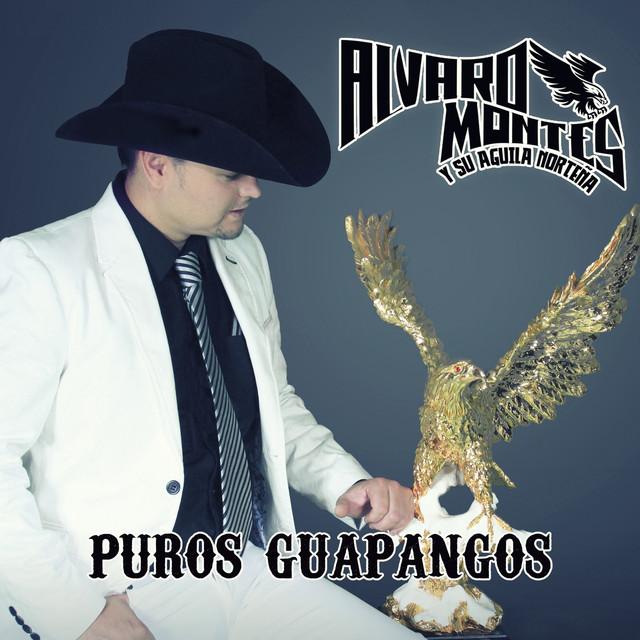Alvaro Montes y Su Aguila Norteña