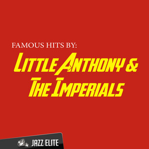 Famous Hits By Little Anthony & The Imperials album