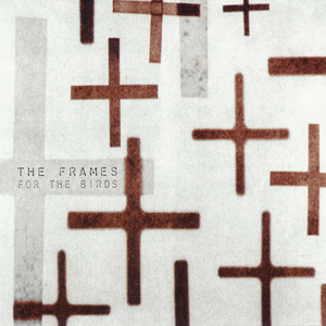For The Birds - Frames