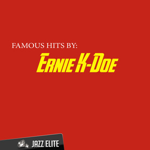 Famous Hits by Ernie K-Doe album