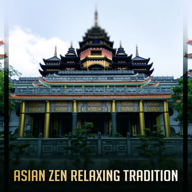 Asian Zen Relaxing Tradition: 50 Instrumental Tracks for Peaceful Meditation, Tranquility, Yoga Balancing, Breathing Techniques