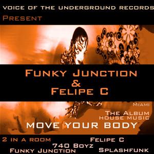 Funky Junction & Felipe C - Move your Body album