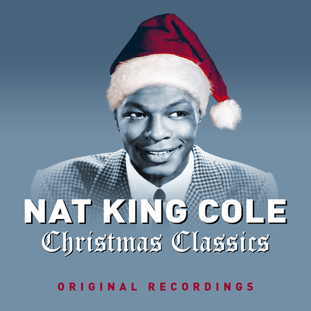 Nat King Cole Christmas.Christmas Classics By Nat King Cole On Spotify
