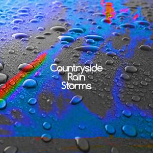 Countryside Rain Storms