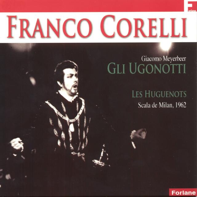 Franco Correlli: Les Huguenots (Live Scala de Milan 1962)
