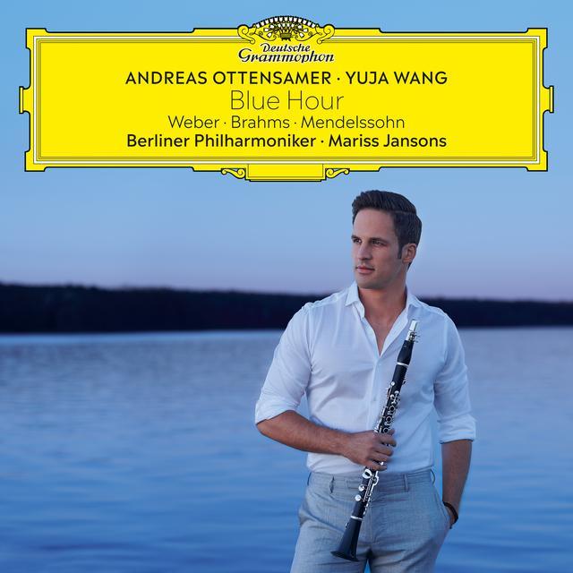 Album cover for Blue Hour – Weber, Brahms, Mendelssohn by Andreas Ottensamer, Yuja Wang, Berliner Philharmoniker, Mariss Jansons