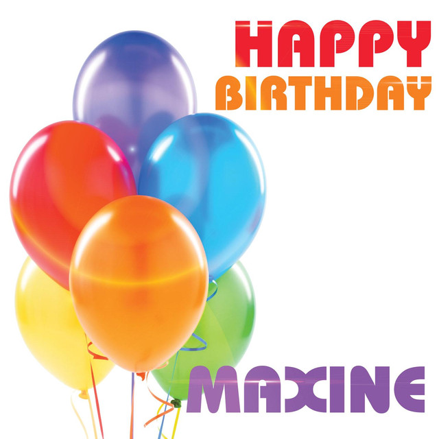 happy birthday maxine Happy Birthday Maxine by The Birthday Crew on Spotify happy birthday maxine