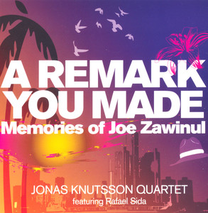 Jonas Knutsson Quartet, A Remark You Made (arr. J. Knutsson and A. Persson) på Spotify