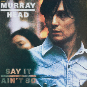 Say It Ain't So - Murray Head