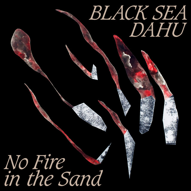 No Fire in the Sand by Black Sea Dahu