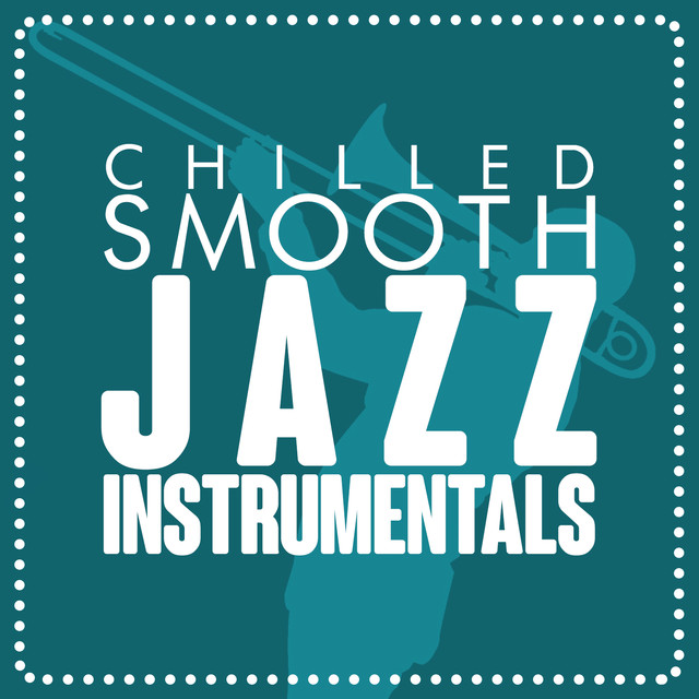 Chilled Smooth Jazz Instrumentals Albumcover