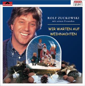 Rolf Zuckowski Weihnachtslieder Texte.Rolf Zuckowski Wir Warten Auf Weihnachten Songtexte