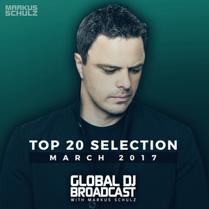 Global DJ Broadcast - Top 20 March 2017 album