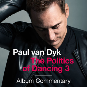 Paul van Dyk - The Politics of Dancing 3 Albümü