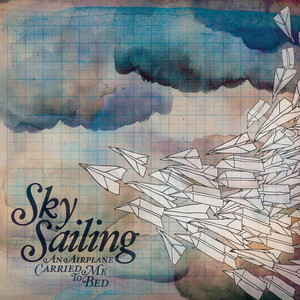 An Airplane Carried Me To Bed - Sky Sailing