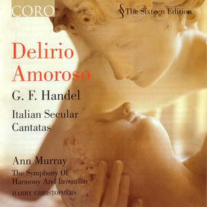 Delirio Amoroso/Handel: Italian Secular Cantatas album