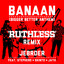 Jebroer, Stepherd, Skinto, Jayh, Ruthless - Banaan - Ruthless Remix
