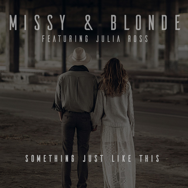 something just like this by missy blonde on spotify