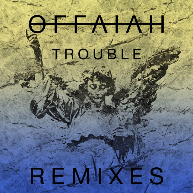 Trouble (Remixes Pt. 1)
