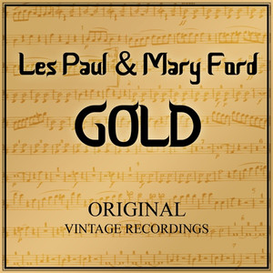 Les Paul Mary Ford Gold - Original Vintage Recordings