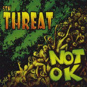 Not OK & 5th Threat