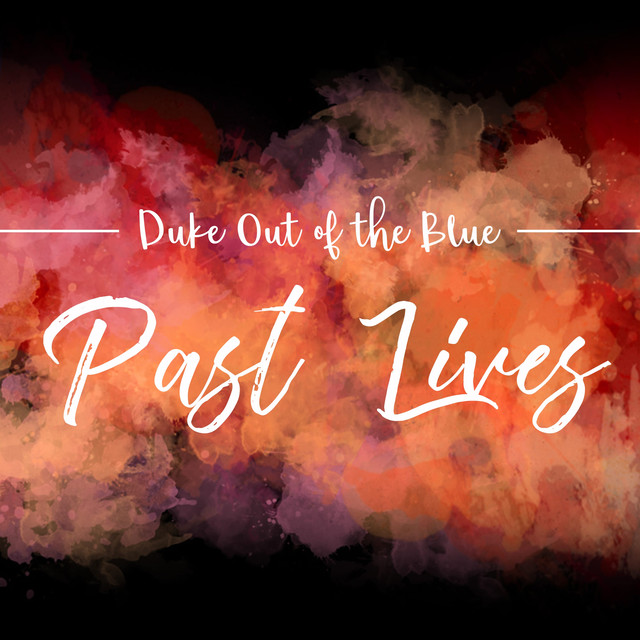 Album cover for Past Lives by Duke Out of the Blue