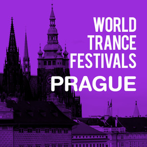 World Trance Festivals - Prague Albumcover