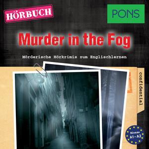 Pons Hörkrimi Englisch: Murder in the Fog (Mörderische Kurzkrimis Zum Englischlernen, A1-A2) Audiobook