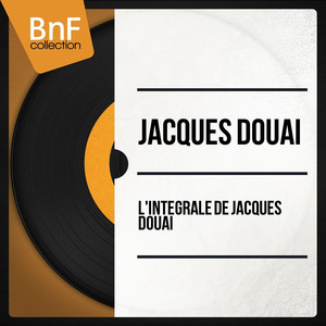 L'Intégrale de Jacques Douai (Mono Version) album
