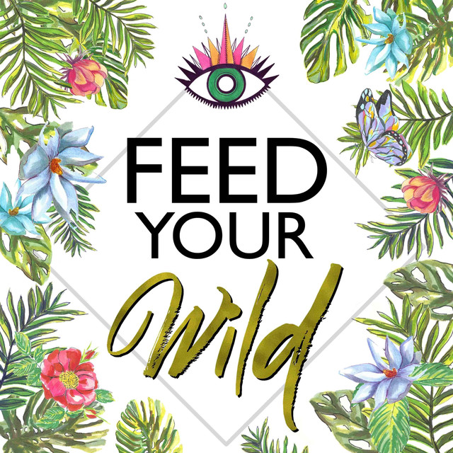 Feed Your Wild on Spotify