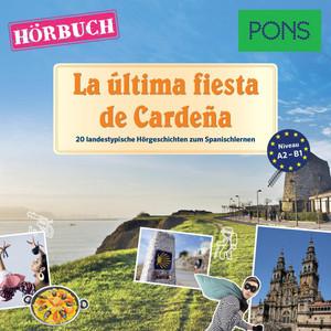Pons Hörbuch Spanisch: la Última Fiesta de Cardeña (20 Landestypische Kurzgeschichten Zum Spanischlernen, A2/b1) Audiobook