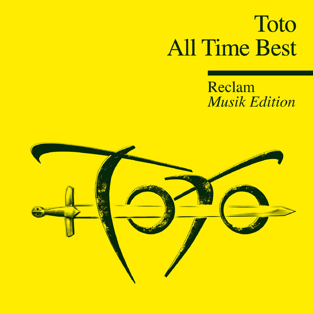 All Time Best - Reclam Musik Edition 27 by Toto on Spotify