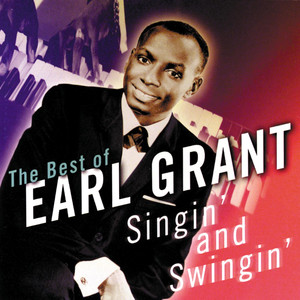Singin' and Swingin': The Best of Earl Grant album