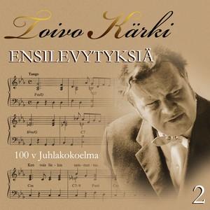 Toivo Kärki - Ensilevytyksiä 100 v juhlakokoelma 2 Albumcover