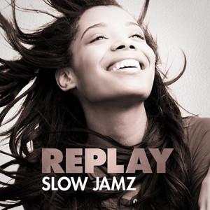 Replay Slow Jamz