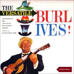 The Versatile Burl Ives! (Original Album) album