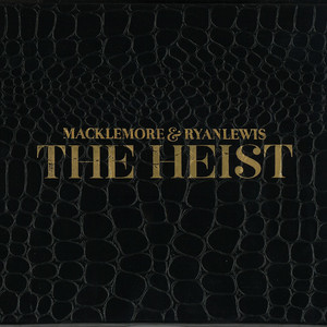 The Heist - Macklemore and Ryan Lewis