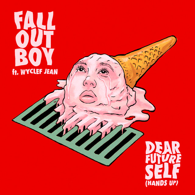 Dear Future Self (Hands Up) - Fall Out Boy feat. Wyclef Jean
